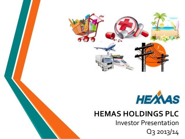 HEMAS HOLDINGS PLC Investor Presentation Q3 2013/14