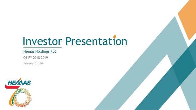Investor Presentation Hemas Holdings PLC Q3 FY 2018–2019 February 12, 2019