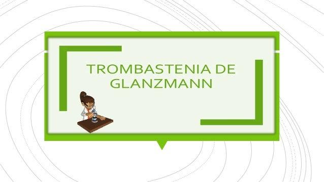 La trombastenia de Glanzmann es un trastorno de la función plaquetaria causado por una anomalía en los genes de las glicop...