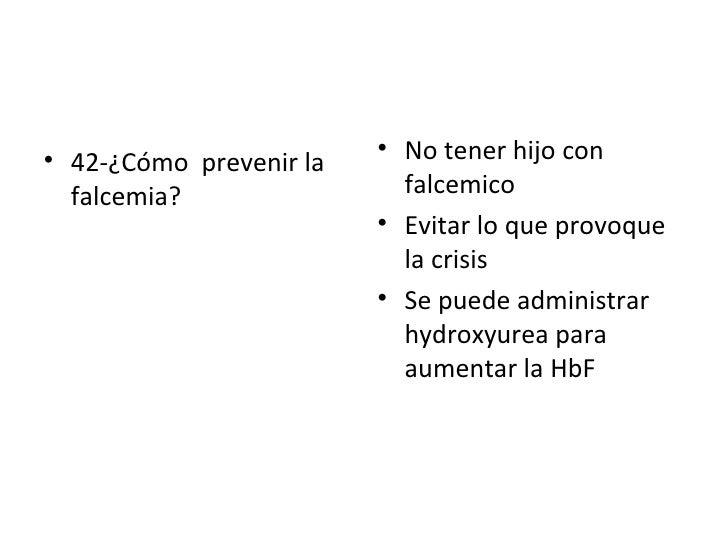 <ul><li>42-¿Cómo  prevenir la falcemia? </li></ul><ul><li>No tener hijo con falcemico </li></ul><ul><li>Evitar lo que prov...