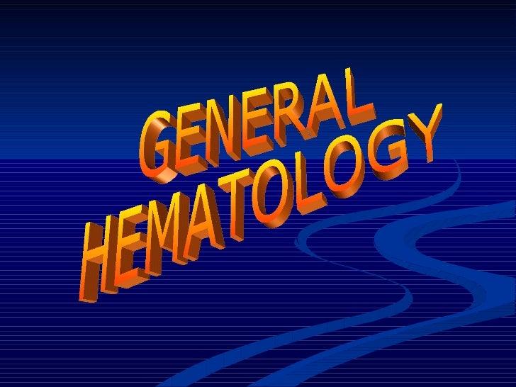 GENERAL  HEMATOLOGY