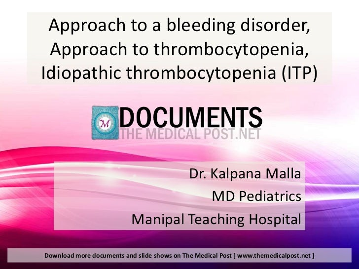 Approach to a bleeding disorder, Approach to thrombocytopenia,Idiopathic thrombocytopenia (ITP)                           ...