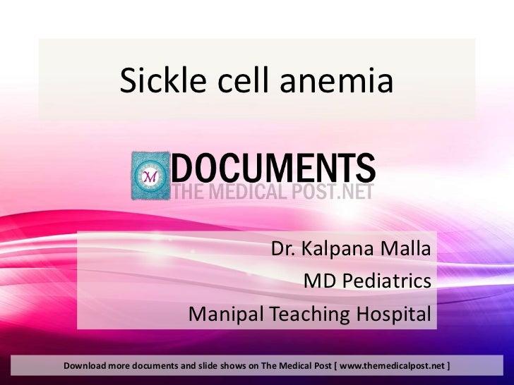 Sickle cell anemia                                   Dr. Kalpana Malla                                       MD Pediatrics...