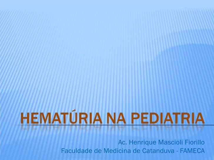 Ac. Henrique Mascioli FiorilloFaculdade de Medicina de Catanduva - FAMECA