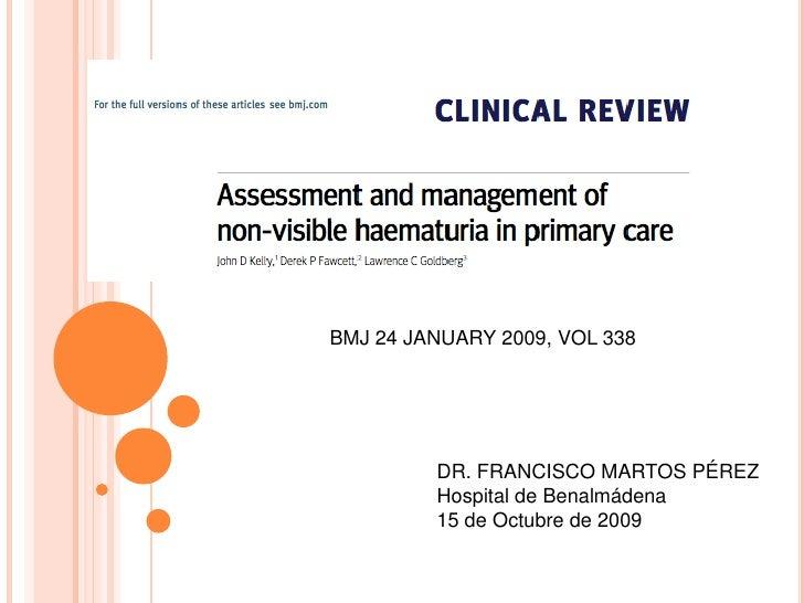 BMJ 24 JANUARY 2009, VOL 338<br />DR. FRANCISCO MARTOS PÉREZ<br />Hospital de Benalmádena<br />15 de Octubre de 2009<br />