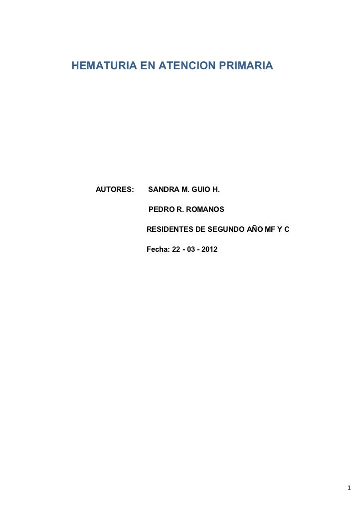 HEMATURIA EN ATENCION PRIMARIA   AUTORES:   SANDRA M. GUIO H.              PEDRO R. ROMANOS              RESIDENTES DE SEG...