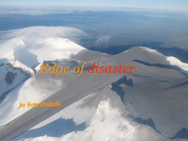 Edge of disaster  by H em C h ok sh i