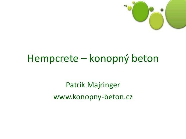 Hempcrete – konopný beton Patrik Majringer www.konopny-beton.cz