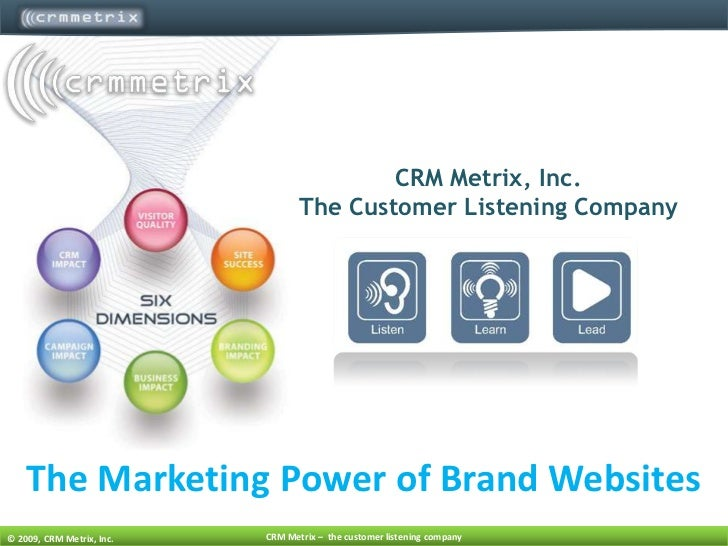 CRM Metrix, Inc.<br />The Customer Listening Company <br />The Marketing Power of Brand Websites<br />