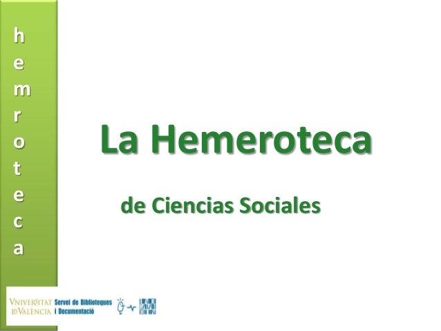 hemrot    La Hemerotecae     de Ciencias Socialesca