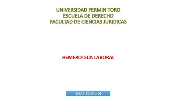 HEMEROTECA LABORAL EUCARIS CHIRINOS