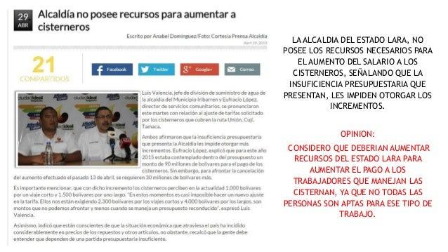 LA ALCALDIA DEL ESTADO LARA, NO POSEE LOS RECURSOS NECESARIOS PARA EL AUMENTO DEL SALARIO A LOS CISTERNEROS, SEÑALANDO QUE...