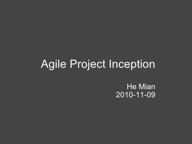 Agile Project Inception He Mian 2010-11-09