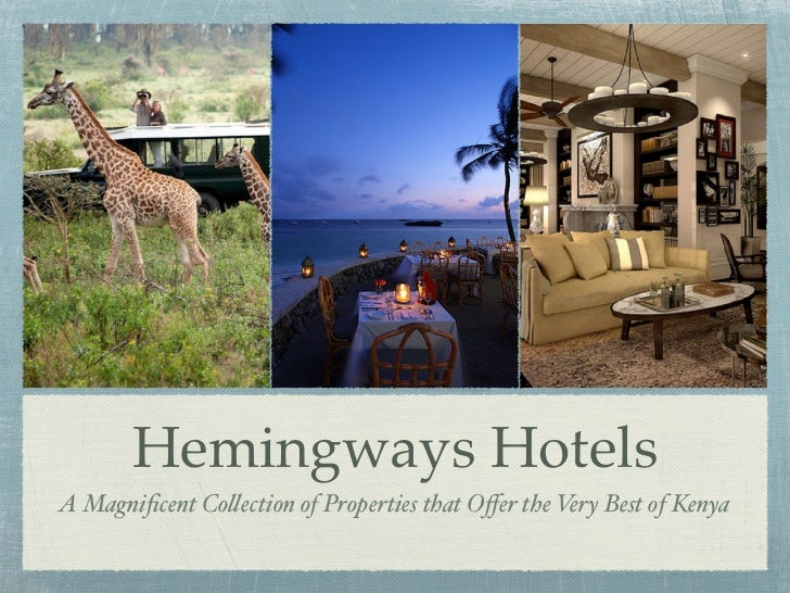 Hemingways HotelsA Magnificent Co!ection of Properties that Offer the Very Best of Kenya