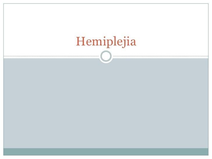 Hemiplejia<br />