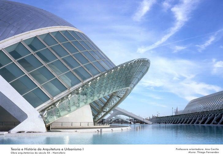 Teoria e História da Arquitetura e Urbanismo I   Professora orientadora: Ana CecíliaObra arquitetônica do século XX - Hemi...
