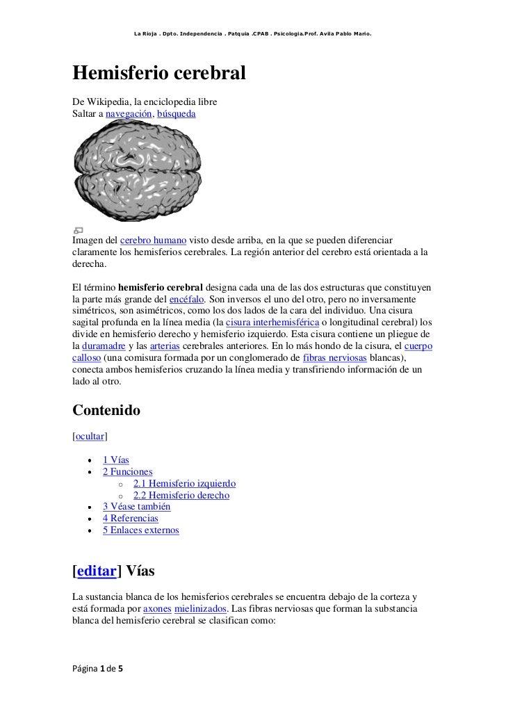 Hemisferio cerebral<br />De Wikipedia, la enciclopedia libre<br />Saltar a navegación, búsqueda<br />Imagen del cerebro hu...