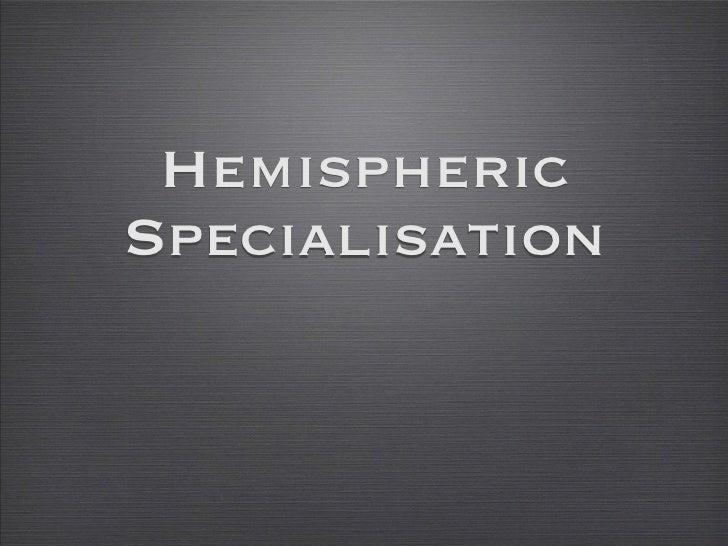 Hemispheric Specialisation