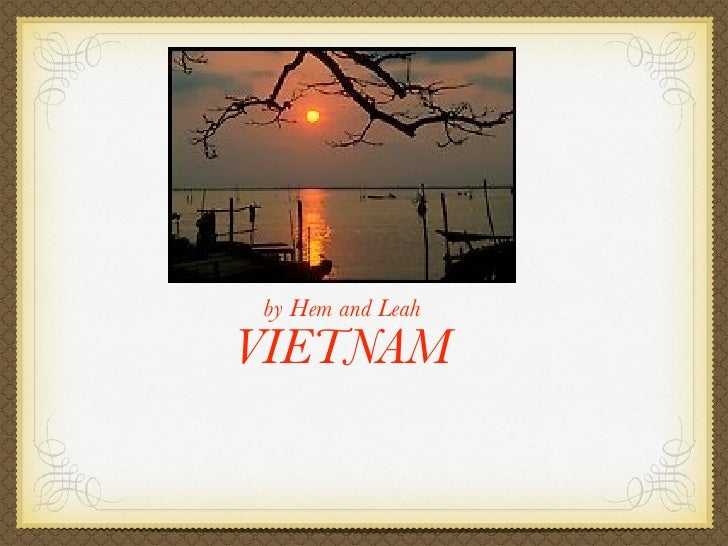 by Hem and Leah VIETNAM