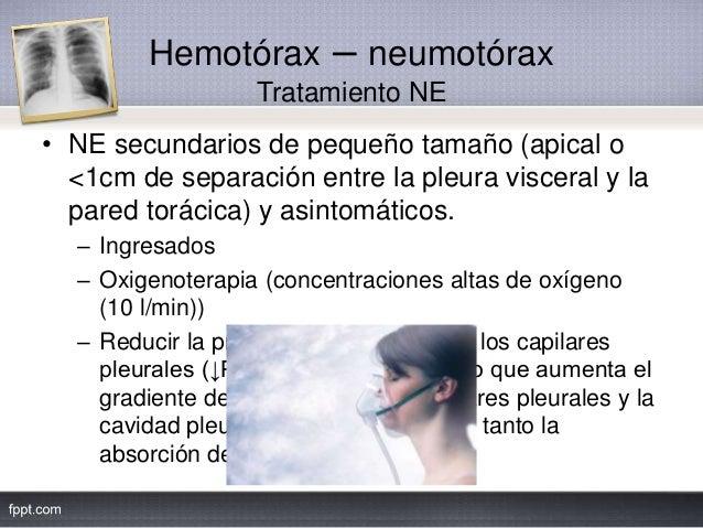 Hemotórax – neumotórax Tratamiento NE • NE secundarios de pequeño tamaño (apical o <1cm de separación entre la pleura visc...