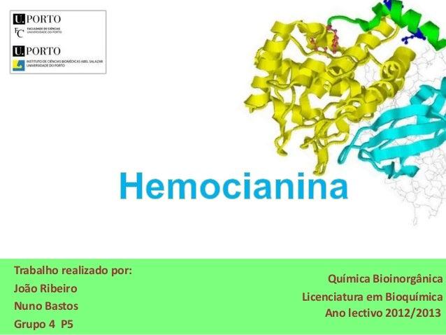 Trabalho realizado por:João RibeiroNuno BastosGrupo 4 P5Química BioinorgânicaLicenciatura em BioquímicaAno lectivo 2012/2013