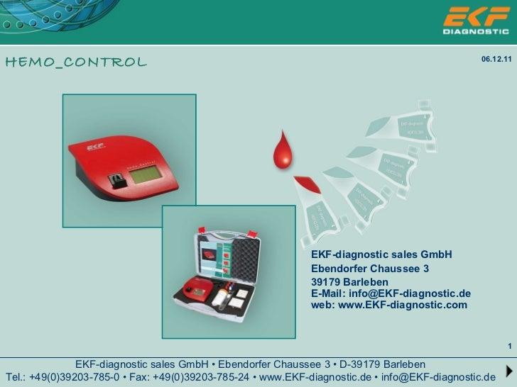 EKF-diagnostic sales GmbH • Ebendorfer Chaussee 3 • D-39179 Barleben Tel.: +49(0)39203-785-0 • Fax: +49(0)39203-785-24 • w...