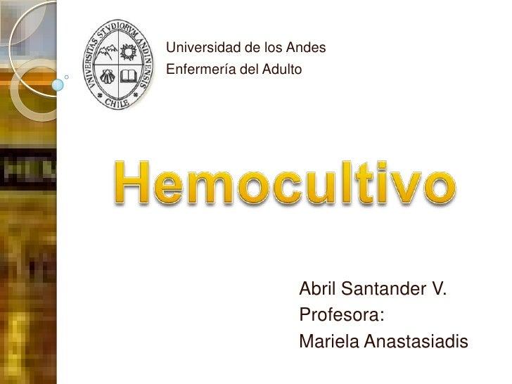 Universidad de los AndesEnfermería del Adulto                   Abril Santander V.                   Profesora:           ...