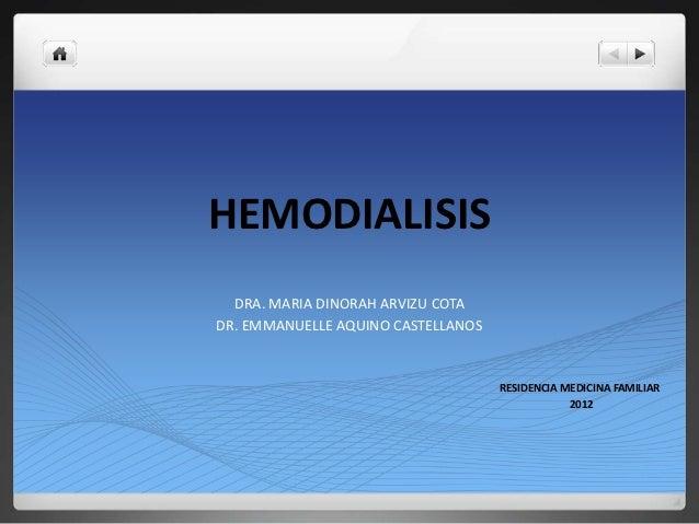 HEMODIALISIS  DRA. MARIA DINORAH ARVIZU COTADR. EMMANUELLE AQUINO CASTELLANOS                                    RESIDENCI...