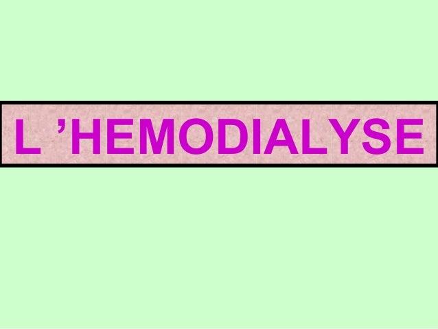 L'HEMODIALYSE