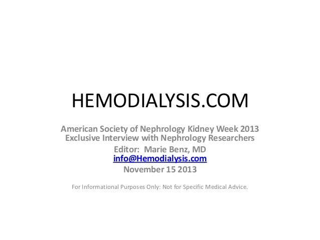 HEMODIALYSIS.COM American Society of Nephrology Kidney Week 2013 Exclusive Interview with Nephrology Researchers Editor: M...