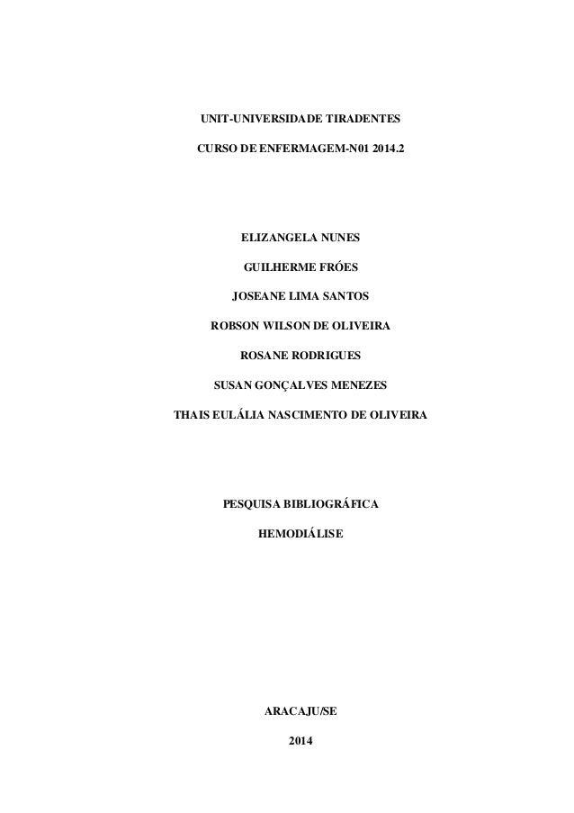 UNIT-UNIVERSIDADE TIRADENTES  CURSO DE ENFERMAGEM-N01 2014.2  ELIZANGELA NUNES  GUILHERME FRÓES  JOSEANE LIMA SANTOS  ROBS...