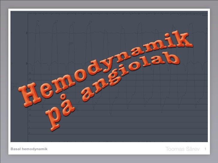 Toomas Särev Basal hemodynamik                  1