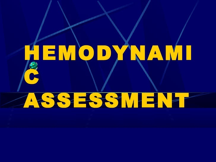 HEMODYNAMICASSESSMENT