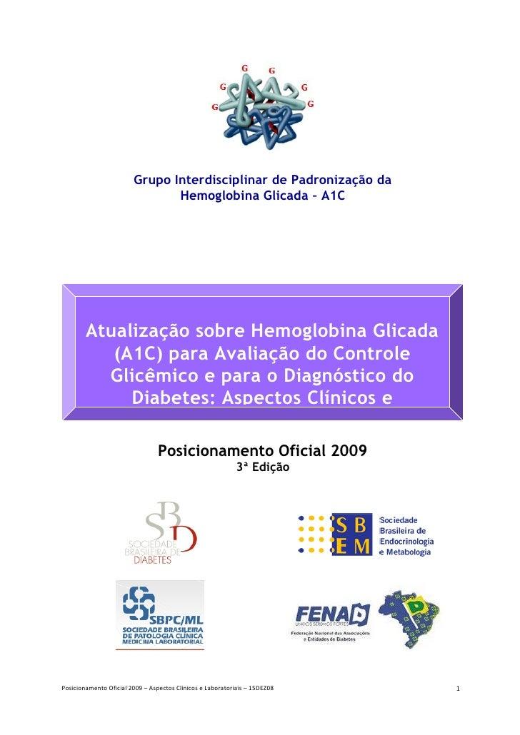 Grupo Interdisciplinar de Padronização da                                Hemoglobina Glicada – A1C             Atualização...