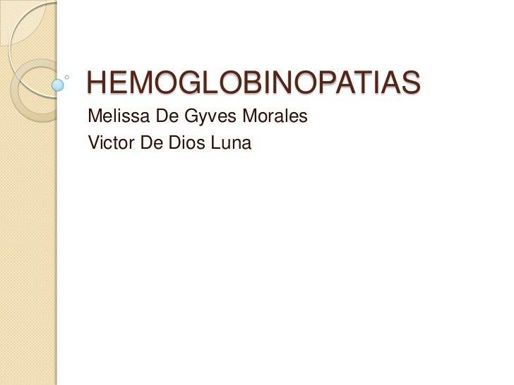 HEMOGLOBINOPATIASMelissa De Gyves MoralesVictor De Dios Luna
