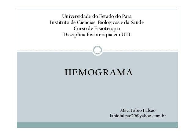 Universidade do Estado do Pará Instituto de Ciências Biológicas e da Saúde Curso de Fisioterapia Disciplina Fisioterapia e...