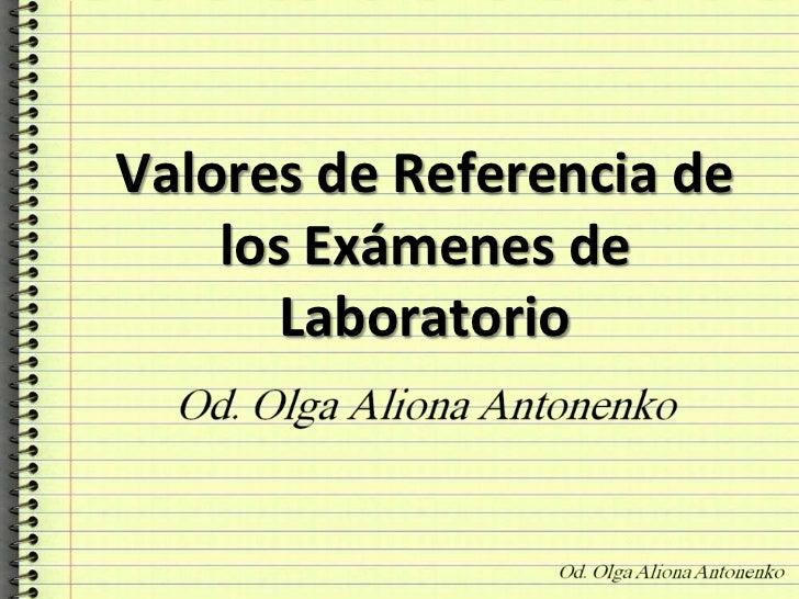 Valores de Referencia de los Exámenes de Laboratorio<br />