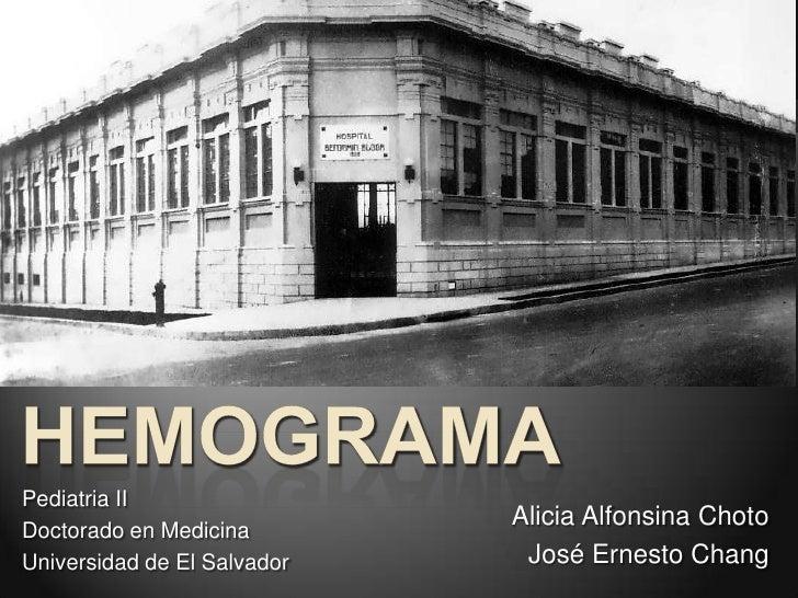 Pediatria II                             Alicia Alfonsina ChotoDoctorado en MedicinaUniversidad de El Salvador    José Ern...