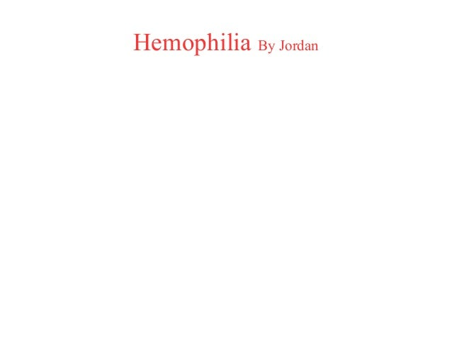 Hemophilia By Jordan