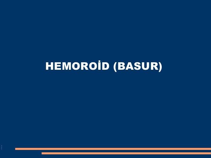 HEMOROİD (BASUR) hemoroi dtedavi si