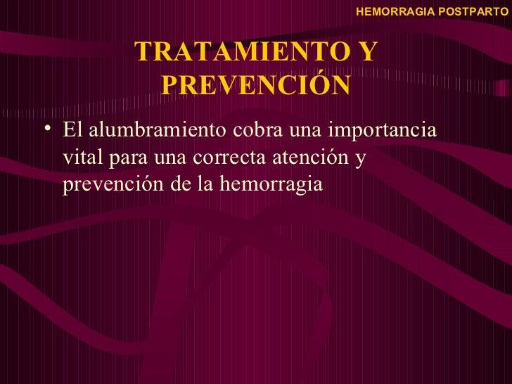 TRATAMIENTO Y PREVENCIÓN <ul><li>El alumbramiento cobra una importancia vital para una correcta atención y prevención de l...
