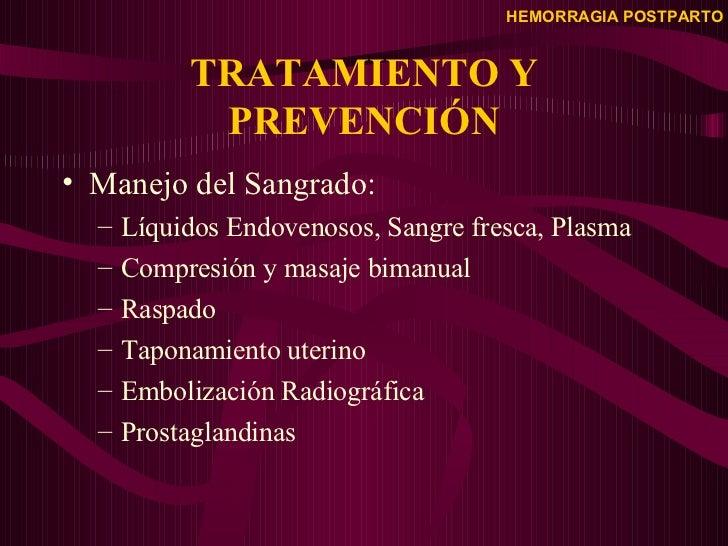 TRATAMIENTO Y PREVENCIÓN <ul><li>Manejo del Sangrado: </li></ul><ul><ul><li>Líquidos Endovenosos, Sangre fresca, Plasma </...