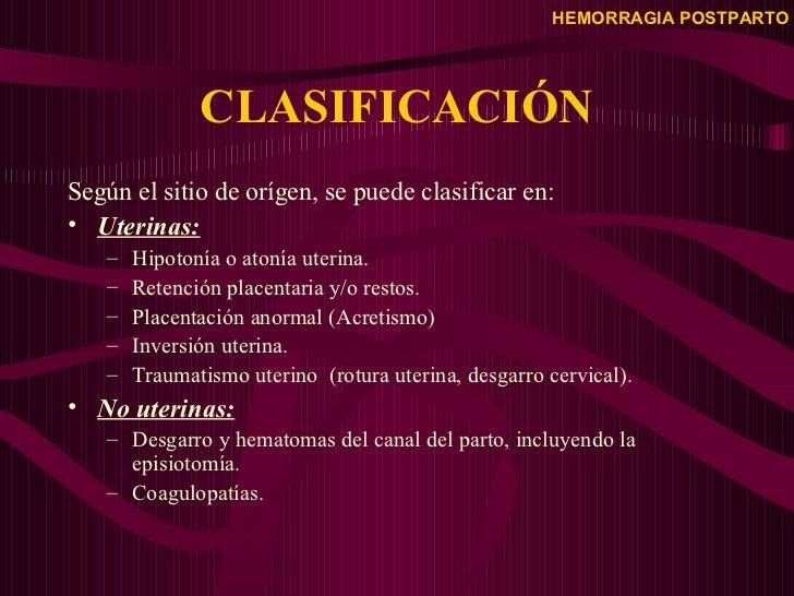CLASIFICACIÓN <ul><li>Según el sitio de orígen, se puede clasificar en: </li></ul><ul><li>Uterinas: </li></ul><ul><ul><li>...