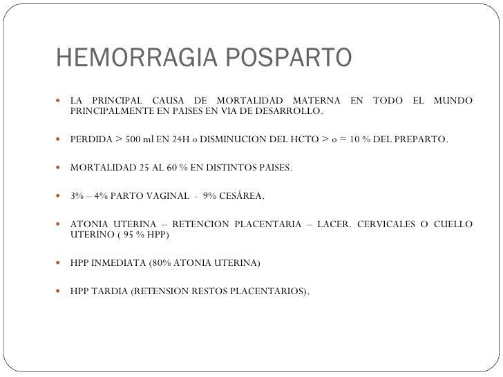 HEMORRAGIA POSPARTO <ul><li>LA PRINCIPAL CAUSA DE MORTALIDAD MATERNA EN TODO EL MUNDO PRINCIPALMENTE EN PAISES EN VIA DE D...