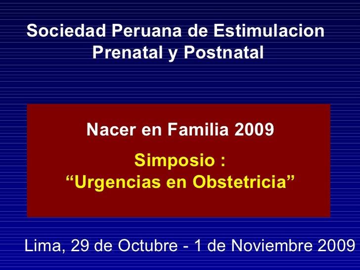 Sociedad Peruana de Estimulacion  Prenatal y Postnatal Nacer en Familia 2009 Lima, 29 de Octubre - 1 de Noviembre 2009 Sim...