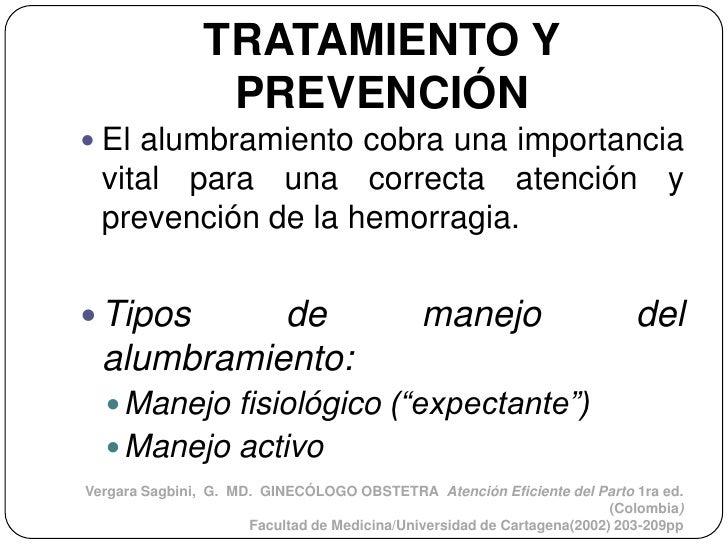 TRATAMIENTO Y                 PREVENCIÓN El alumbramiento cobra una importancia  vital para una correcta atención y  prev...
