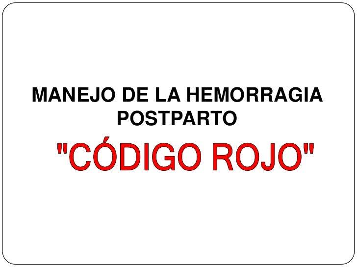 MANEJO DE LA HEMORRAGIA      POSTPARTO