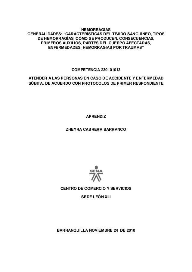 """HEMORRAGIAS GENERALIDADES: """"CARACTERÍSTICAS DEL TEJIDO SANGUÍNEO, TIPOS DE HEMORRAGÍAS, CÓMO SE PRODUCEN, CONSECUENCIAS, P..."""
