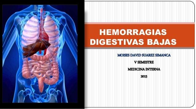 MOISES DAVID SUAREZ SIMANCA V SEMESTRE MEDICINA INTERNA 2015 HEMORRAGIAS DIGESTIVAS BAJAS