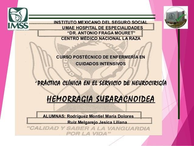 """INSTITUTO MEXICANO DEL SEGURO SOCIAL UMAE HOSPITAL DE ESPECIALIDADES """"DR. ANTONIO FRAGA MOURET"""" CENTRO MÉDICO NACIONAL LA ..."""